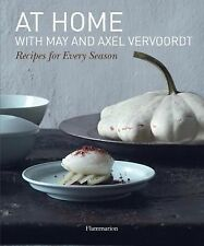 At Home with May and Axel Vervoordt : Recipes for Every Season by May...