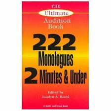 The Ultimate Audition Book: 222 Monologues 2 Minutes and Under (Monologue Auditi