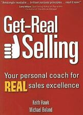 Get-Real Selling : Your Personal Coach for Real Sales Excellence by Michael Bola