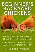 Beginner's Backyard Chickens : The Right Way to Choose the Best Chicken...