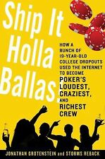 Ship It Holla Ballas!: How a Bunch of 19-Year-Old College Dropouts Used the Inte