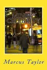 Miner* Celebrity : How an Underground Artist Found Fame NYC by Marcus Taylor...