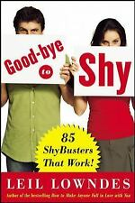 Goodbye to Shy: 85 Shybusters That Work!, Leil Lowndes, Good Condition, Book