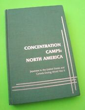 CONCENTRATION CAMPS NORTH AMERICA Japanese in USA & Canada in WW II Daniels XLNT