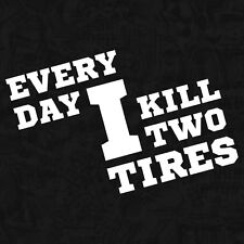 Every Day I Kill Two Tires drift japan see my dream Sticker Aufkleber JDM 13cm