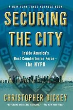 Securing the City : Inside America's Best Counterterror Force - The NYPD by...