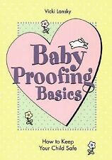 Baby Proofing Basics 2 Ed: How To Keep Your Child Safe, Lansky, Vicki, Good Book