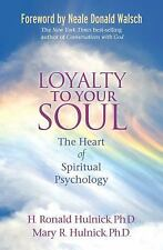 Loyalty to Your Soul by Ron & Mary Hulnick ~ LIKE NEW