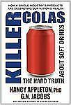 Killer Colas: The Hard Truth About Soft Drinks by Appleton, Nancy, Jacobs, G.N.