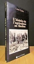 L'HISTOIRE DE L'AGRICULTURE AU QUÉBEC. PAR COLETTE CHATILLON.