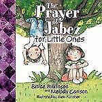 The Prayer Of Jabez For Little Ones, Melody Carlson, Good Book