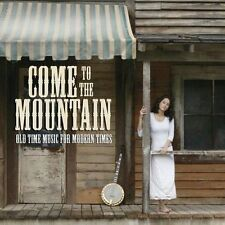 Come to the Mountain: Old Time Music for Modern Times by Various Artists (CD,...