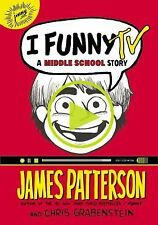 I Funny: I Funny TV : A Middle School Story 4 by James Patterson and Chris...