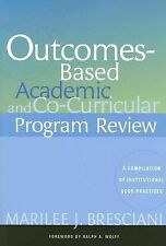 Outcomes-Based Academic and Co-Curricular Program Review : A Compilation of...