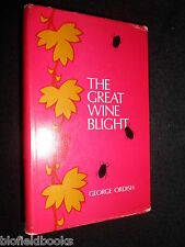 The Great Wine Blight by George Ordish - 1972-1st Edition - Phylloxera Vine Bug