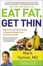 Eat Fat, Get Thin Why the Fat We Eat Is the Key to Sustained Weight Loss and