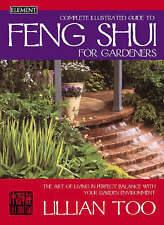 Complete Illustrated Guide to Feng Shui for Gardeners by Lillian Too (Paperba...