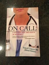 On Call : A Doctor's Days and Nights in Residency by Emily R. Transue (2005, Pap