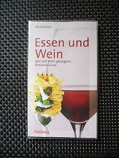 Essen und Wein - 400 und mehr gelungene Kombinationen - Bernd Kreis