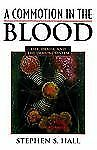 A Commotion in the Blood: Life, Death, and the Immune System (Sloan Te-ExLibrary