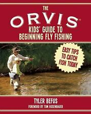 The ORVIS Kids' Guide to Beginning Fly Fishing : Tips for the Absolute...