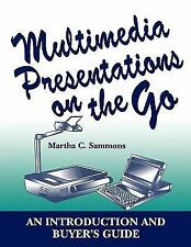 Multimedia Presentations on the Go : An Introduction and Buyer's Guide by...