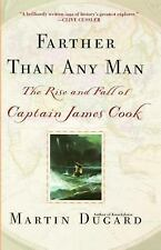 Farther Than Any Man: The Rise and Fall of Captain James Cook - Martin Dugard -