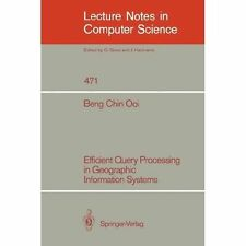 Efficient Query Processing in Geographic Information Systems (Lecture Notes in C