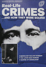 Real-Life Crimes Issue 84 - Brinks-Mat bullion robbery, Peter Kurten Vampire