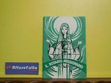 ART 6.608 FASCICOLO IL ROSARIO MISSIONARIO DI P NATALE BOSCO