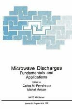 Nato Science Series B: Microwave Discharges : Fundamentals and Applications...