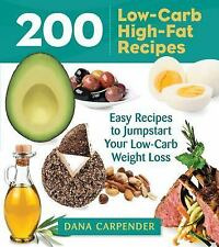 200 Low-Carb, High-Fat Recipes : Easy Recipes to Jumpstart Your Low-Carb...