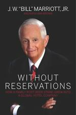 Without Reservations: How a Family Root Beer Stand Grew into a Global Hotel Com