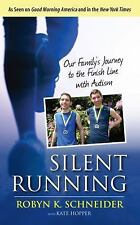 Silent Running: Our Family?s Journey to the Finish Line with Autism, Kate Hopper
