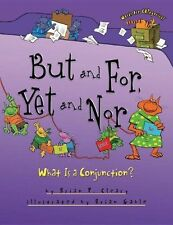 But and For, Yet and Nor: What Is a Conjunction? by Brian P Cleary (Paperback...