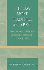 The Law Most Beautiful and Best: Medical Argument and Magical Rhetoric in Plato'
