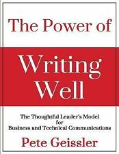 The Power of Writing Well: The Thoughtful Leader's Model for Business and Techni