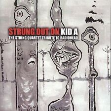 Strung Out on Kid A: String Quartet Tribute to Radiohead by Vitamin Quartet CD