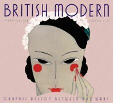 British Modern: Graphic Design between the Wars (Art Deco Design) by Heller, St