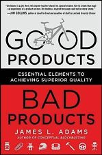 Good Products, Bad Products : Essential Elements to Achieving Superior...