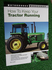 How to Keep Your Tractor Running (Motorbooks Workshop Manual) 1960's   00's