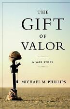 The Gift of Valor: A War Story-ExLibrary