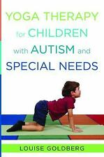 Yoga Therapy for Children with Autism and Special Needs by Louise Goldberg...