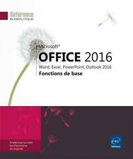 Microsoft® Office 2016   Word  Excel  PowerPoint  Outlook 2016 : fonctions de ba