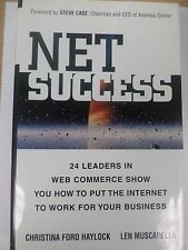 Net Success: 24 Leaders in Web Commerce Show You How to Put the Web to Work...