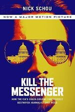 Kill the Messenger: How the CIA's Crack-Cocaine Controversy Destroyed Journalist