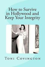 How to Survive in Hollywood and Keep Your Integrity, Covington, Toni, Good Book