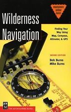 Wilderness Navigation: Finding Your Way Using Map, Compass, Altimeter & Gps (Mo