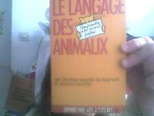 Le language des animaux par D. Koechlin de Bizemont et J.Lecomte