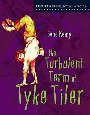 Oxford Playscripts: The Turbulent Term of Tyke Tiler (Oxford Modern Playscripts)